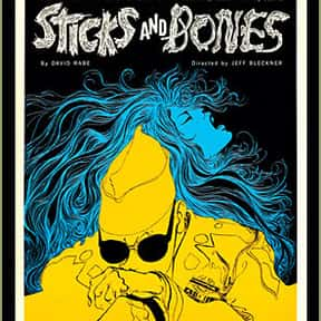 Sticks and Bones is listed (or ranked) 22 on the list The Best Broadway Plays of the 70s