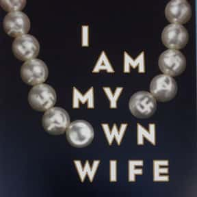 I Am My Own Wife is listed (or ranked) 18 on the list The Best Broadway Plays of the 2000s