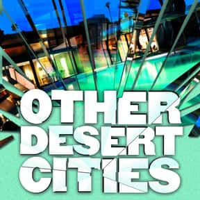 Other Desert Cities is listed (or ranked) 11 on the list The Best Broadway Plays of the 2000s