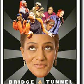 Bridge & Tunnel is listed (or ranked) 24 on the list The Best Broadway Plays of the 2000s