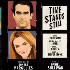 Time Stands Still is listed (or ranked) 25 on the list The Best Broadway Plays of the 2000s