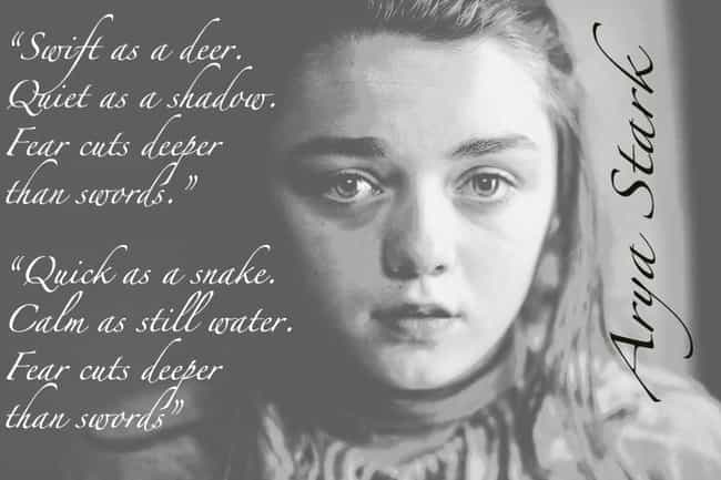 Fear Cuts Deeper Than Sw... is listed (or ranked) 2 on the list The Best Arya Stark Quotes