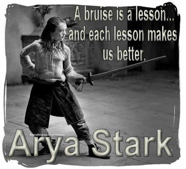She's Wise Beyond Her Ye... is listed (or ranked) 5 on the list The Best Arya Stark Quotes