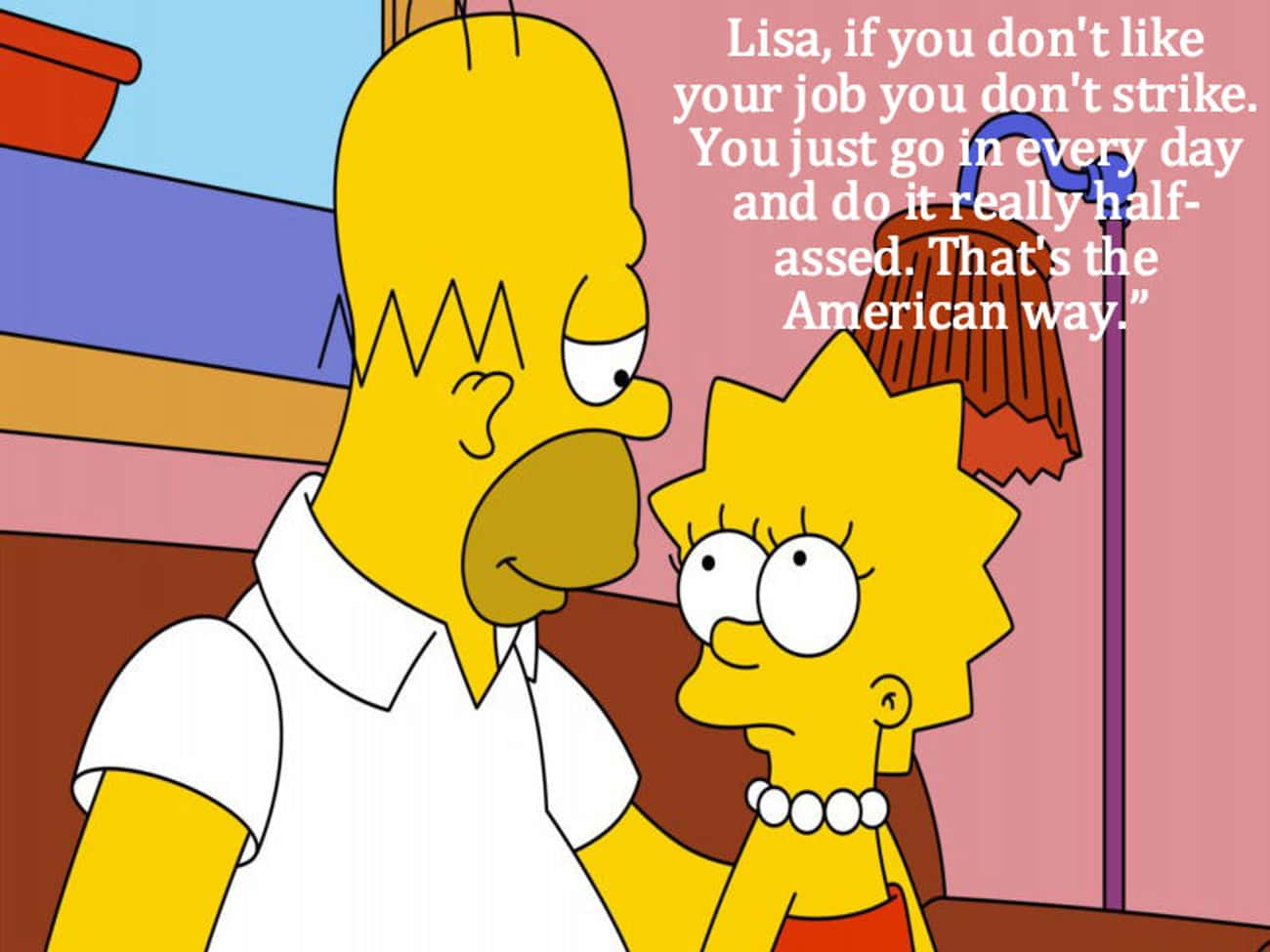 On Work Ethic is listed (or ranked) 2 on the list Homer Simpson's Life Lessons