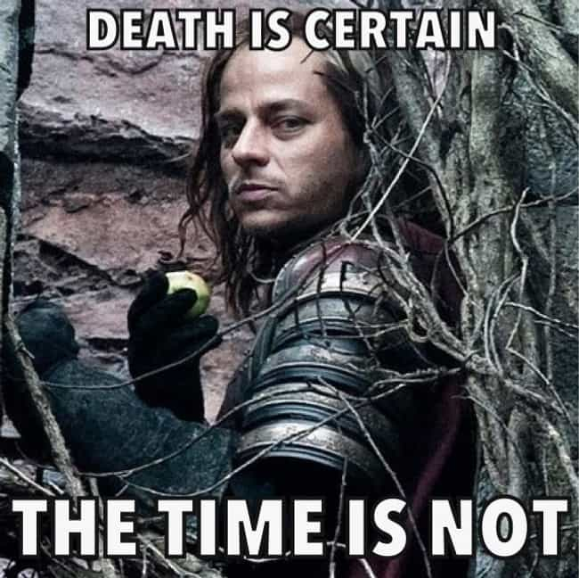 Death Is Certain Listed Or Ranked 1 On The List Best Jaqen