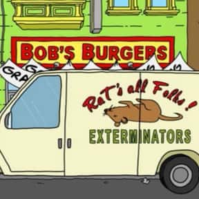 Rat's All Folks! Extermina is listed (or ranked) 6 on the list Every Single Exterminator Van Pun on Bob's Burgers So Far