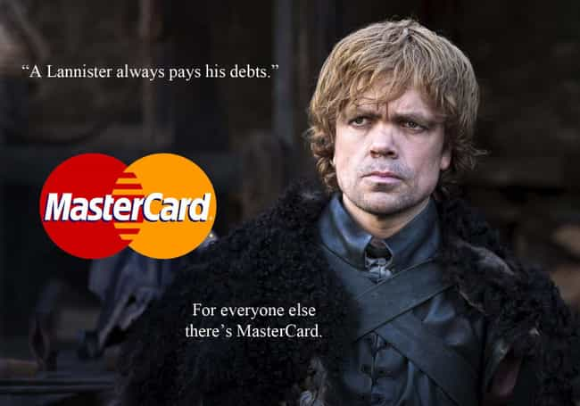 A Lannister Always Pays ... is listed (or ranked) 1 on the list 20 Best Game of Thrones Memes