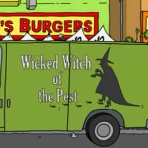Wicked Witch of the Pest is listed (or ranked) 22 on the list Every Single Exterminator Van Pun on Bob's Burgers So Far