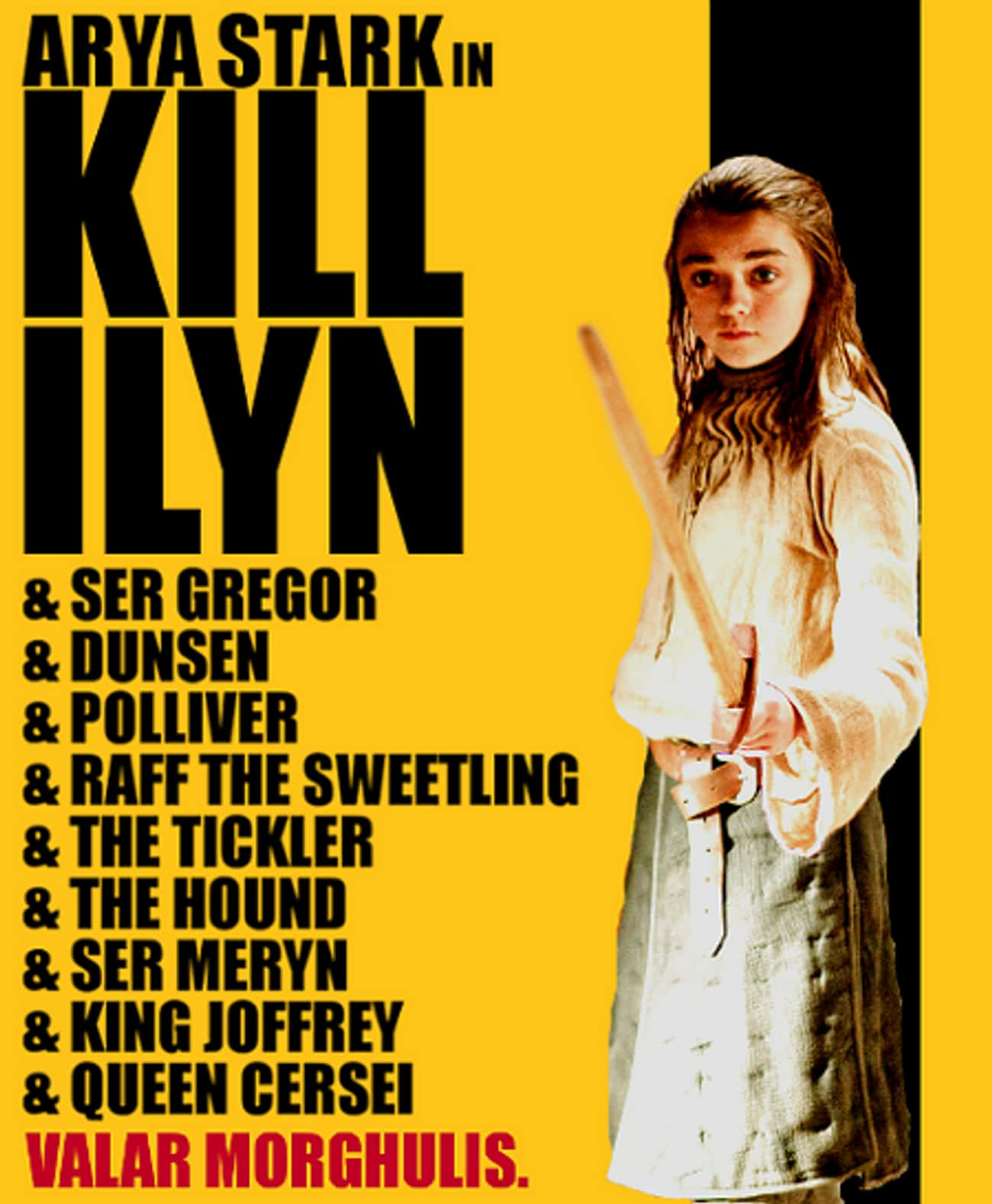 Kill Bill is listed (or ranked) 1 on the list 40+ Epic Game of Thrones Mashups You Didn't Know You Needed