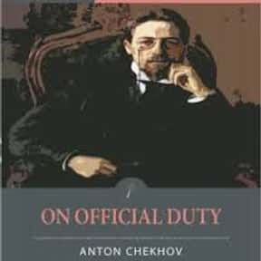 On Official Duty is listed (or ranked) 25 on the list The Best Anton Chekhov Short Stories