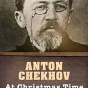 At Christmas Time is listed (or ranked) 22 on the list The Best Anton Chekhov Short Stories
