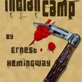 Indian Camp is listed (or ranked) 6 on the list The Best Ernest Hemingway Short Stories
