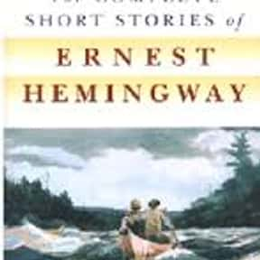 The End of Something is listed (or ranked) 9 on the list The Best Ernest Hemingway Short Stories
