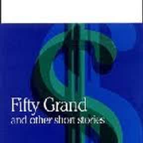 Fifty Grand is listed (or ranked) 16 on the list The Best Ernest Hemingway Short Stories