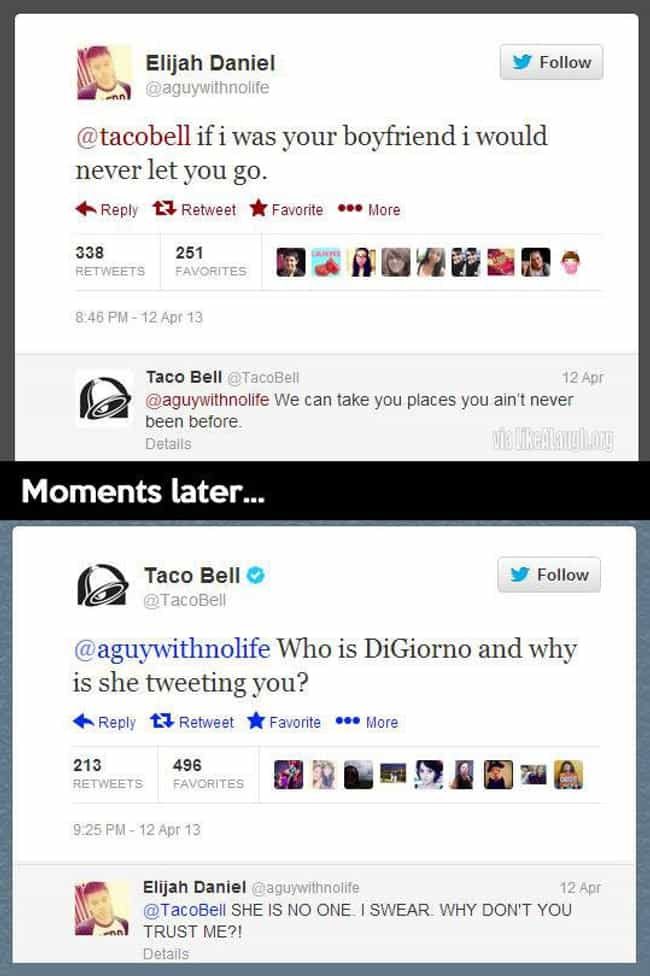 Taco Bell Is a Tad Cling... is listed (or ranked) 2 on the list The 40 Best Taco Bell Tweets
