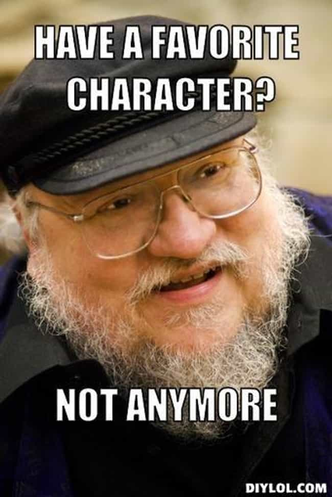 GRRM's Favorite Character ... is listed (or ranked) 1 on the list 15 Things You Probably Didn't Know About George RR Martin