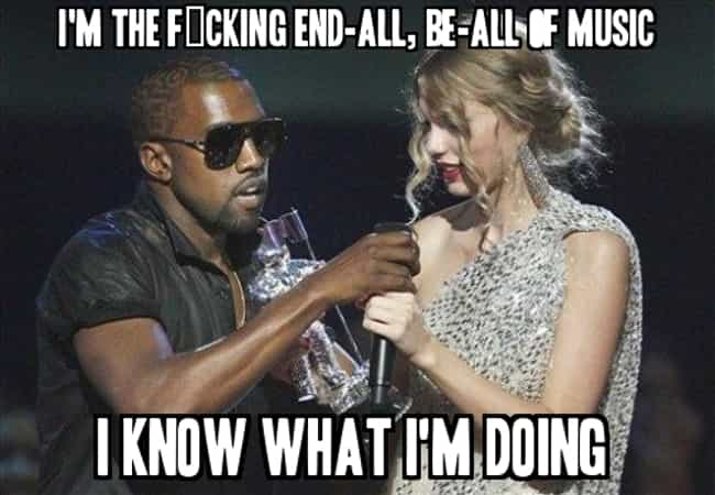 You Sure About That? is listed (or ranked) 3 on the list The 20 Most Insane Kanye West Quotes