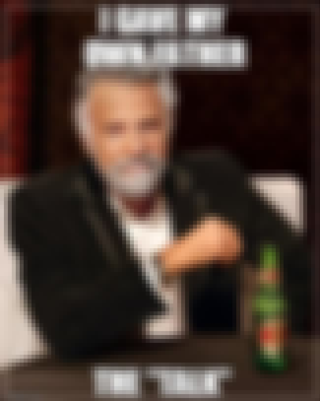 """The Talk"" is listed (or ranked) 4 on the list The Best Most Interesting Man in the World Quotes"
