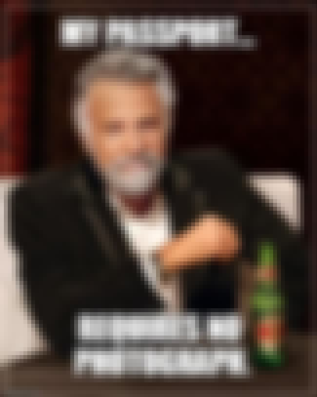 His Passport... is listed (or ranked) 3 on the list The Best Most Interesting Man in the World Quotes