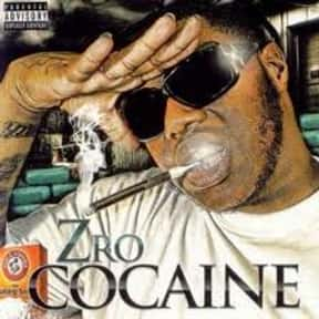 Cocaine is listed (or ranked) 4 on the list The Best Z-Ro Albums of All Time