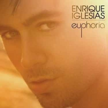 Euphoria is listed (or ranked) 1 on the list The Best Enrique Iglesias Albums of All Time