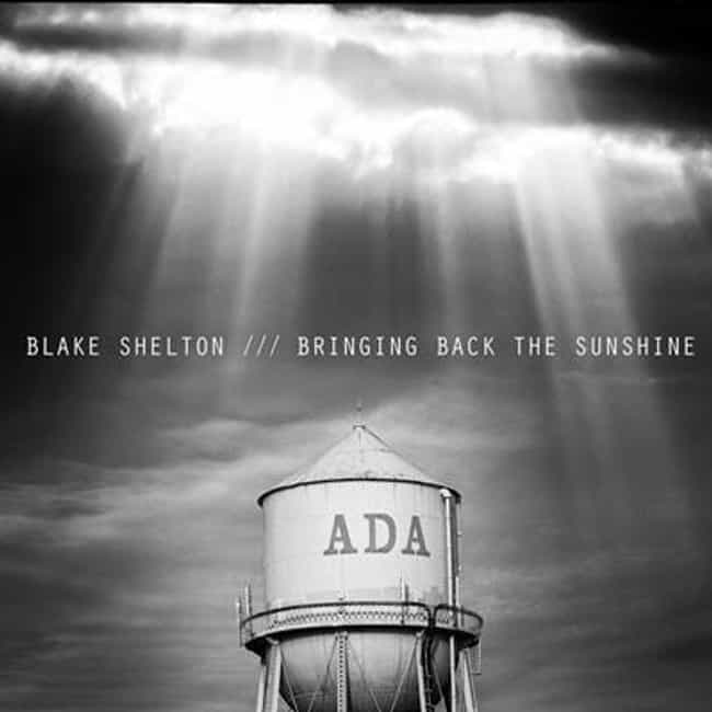 Bringing Back the Sunshine is listed (or ranked) 4 on the list The Best Blake Shelton Albums of All Time