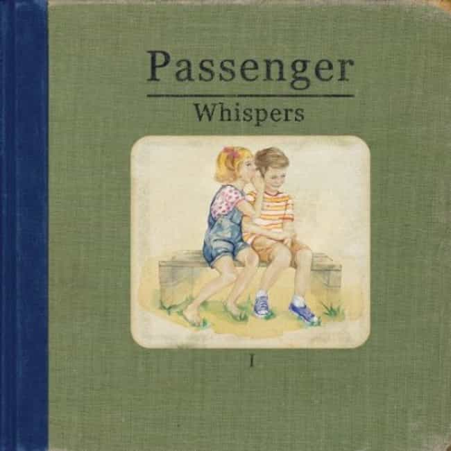 Whispers is listed (or ranked) 2 on the list The Best Passenger Albums of All Time