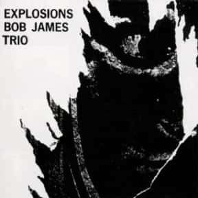 Explosions is listed (or ranked) 19 on the list The Best Bob James Albums of All Time
