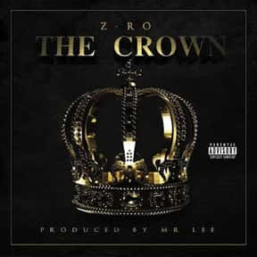 The Crown is listed (or ranked) 20 on the list The Best Z-Ro Albums of All Time