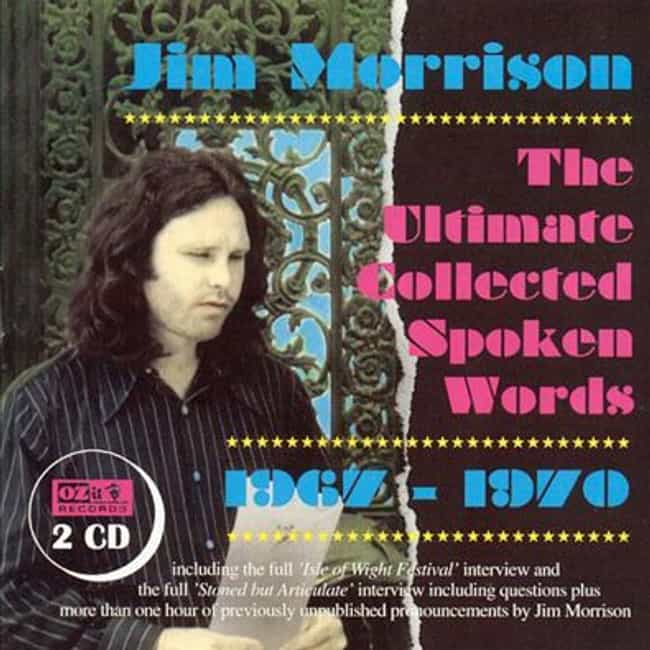 The Ultimate Collected Spoken ... is listed (or ranked) 2 on the list The Best Jim Morrison Albums List