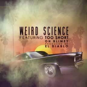 Weird Science is listed (or ranked) 21 on the list The Best Too $hort Albums of All Time