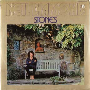 Stones is listed (or ranked) 2 on the list The Best Neil Diamond Albums of All Time