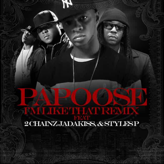 I'm Like That is listed (or ranked) 4 on the list The Best Papoose Albums of All Time