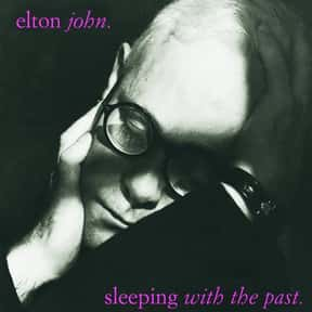Sleeping with The Past is listed (or ranked) 14 on the list The Best Elton John Albums of All Time