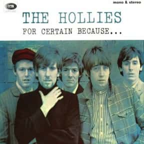 For Certain Because... is listed (or ranked) 4 on the list The Best Hollies Albums of All Time
