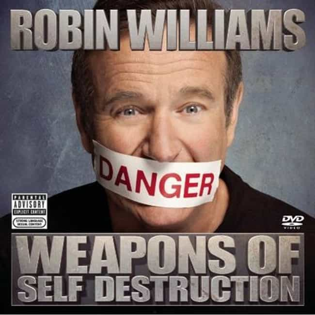 Weapons of Self Destruction is listed (or ranked) 3 on the list The Best Robin Williams Albums of All Time