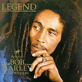 Legend: The Best of Bob Marley is listed (or ranked) 16 on the list The Greatest Albums of All-Time