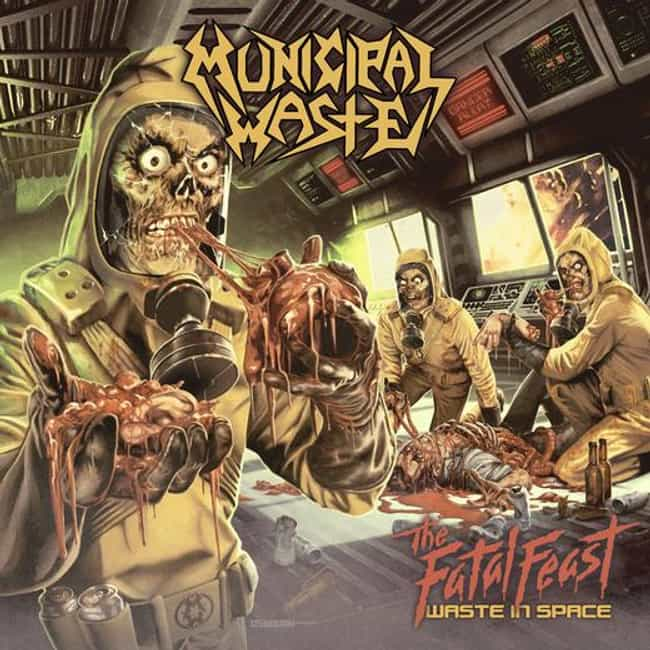 The Fatal Feast: Waste in Spac... is listed (or ranked) 3 on the list The Best Municipal Waste Albums of All Time