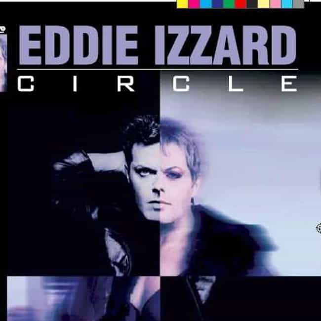 Circle is listed (or ranked) 2 on the list The Best Eddie Izzard Albums of All Time