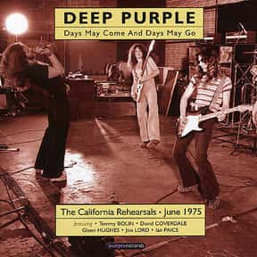 Days May Come and Days May Go is listed (or ranked) 22 on the list The Best Deep Purple Albums of All Time