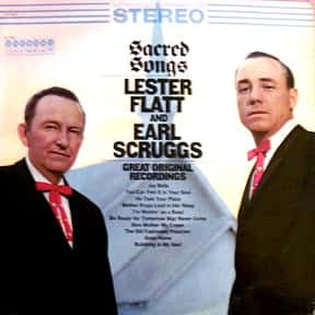 Songs of Glory is listed (or ranked) 22 on the list The Best Lester Flatt & Earl Scruggs Albums of All Time