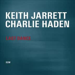 Last Dance is listed (or ranked) 14 on the list The Best Keith Jarrett Albums of All Time