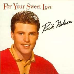 For Your Sweet Love is listed (or ranked) 14 on the list The Best Ricky Nelson Albums of All Time