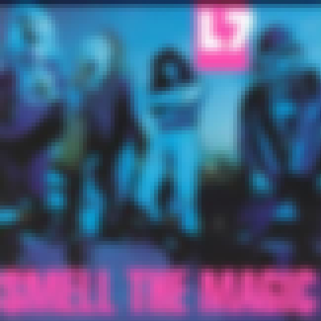 Smell the Magic is listed (or ranked) 2 on the list The Best L7 Albums of All Time