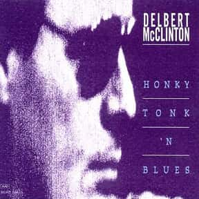 Honky Tonk 'N Blues is listed (or ranked) 20 on the list The Best Delbert McClinton Albums of All Time