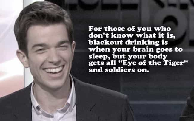 On Blackout Drinking is listed (or ranked) 3 on the list The Best John Mulaney Jokes