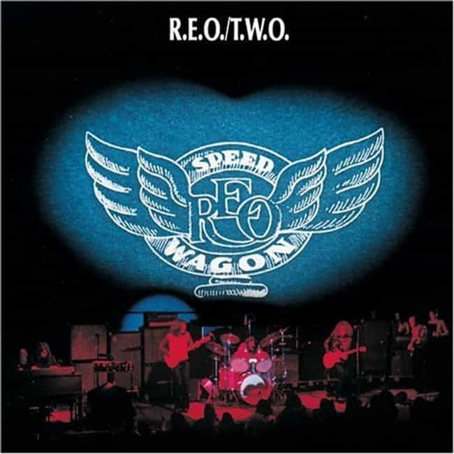 R.E.O. / T.W.O. is listed (or ranked) 4 on the list The Best REO Speedwagon Albums of All Time
