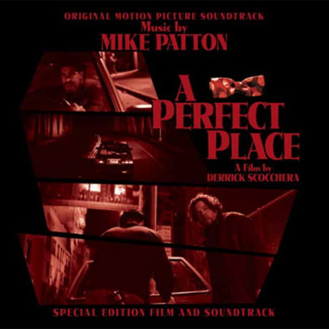 A Perfect Place is listed (or ranked) 4 on the list The Best Mike Patton Albums of All Time