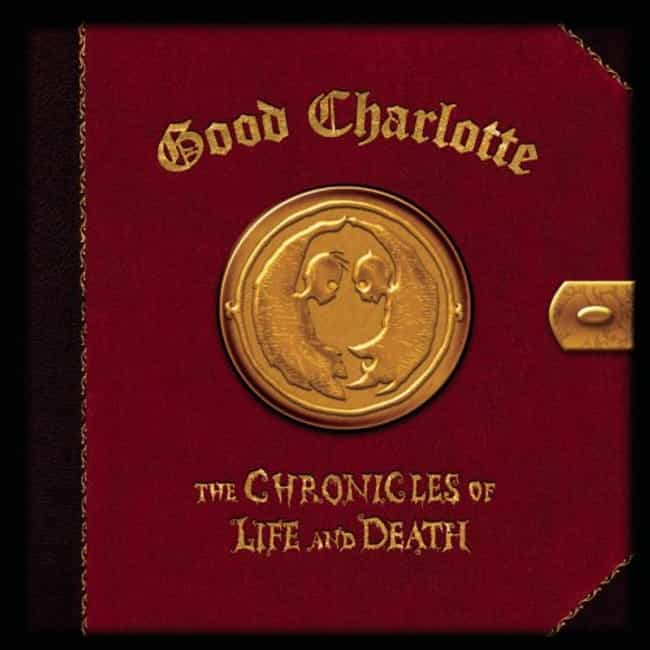 The Chronicles of Life a... is listed (or ranked) 4 on the list The Best Good Charlotte Albums of All Time