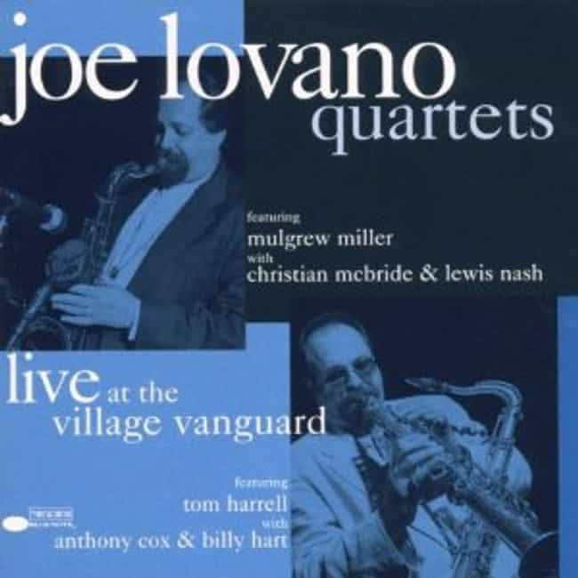 Quartets: Live at the Village ... is listed (or ranked) 3 on the list The Best Joe Lovano Albums of All Time